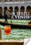 Un Spritz à Venise